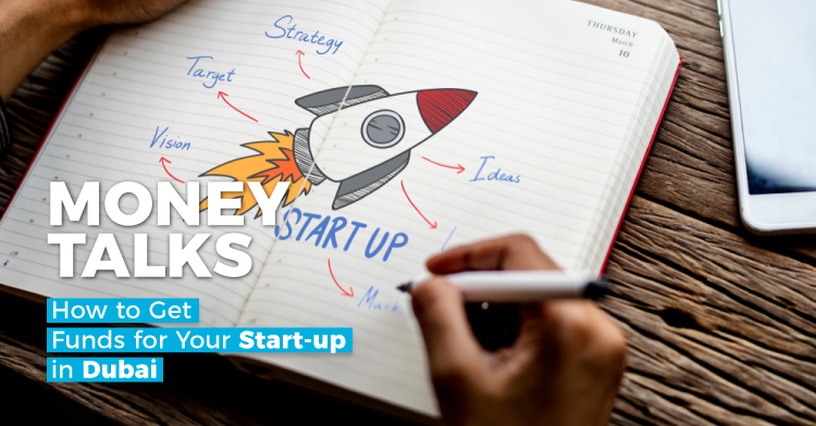 Money Talks: How to Get Funds for Your Start-up in Dubai