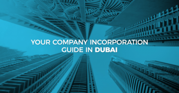 Your Company Incorporation Guide in Dubai