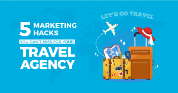 5 Growth and Marketing Hacks You Can't Miss for Your Travel Agency!