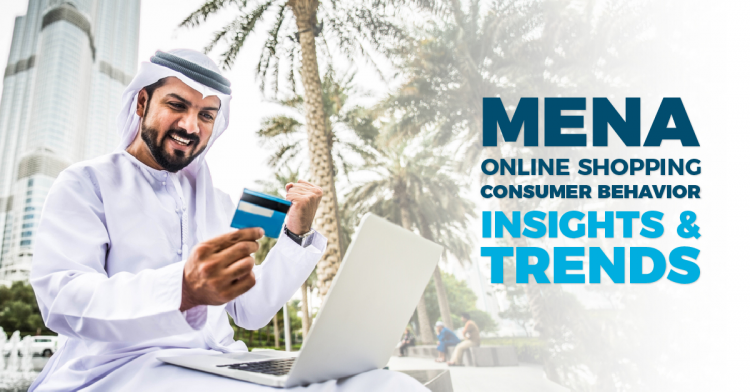 MENA Online Shopping Consumer Behavior Insights & Trends by Torjoman